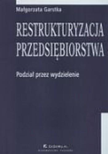 Okładka książki Restrukturyzacja przedsiębiorstwa. Podział przez wydzielenie