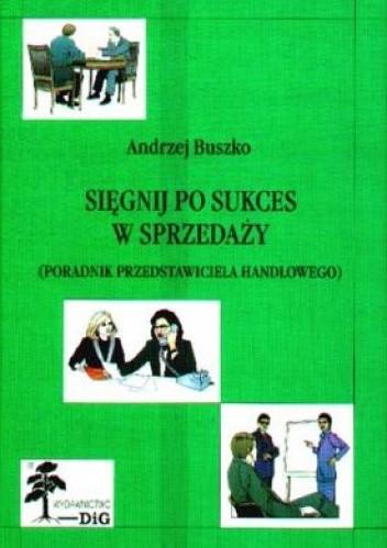 Okładka książki Sięgnij po sukces w sprzedaży. Poradnik przedstawiciela hand