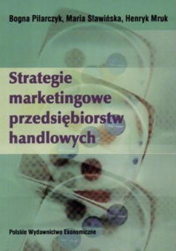 Okładka książki Strategie marketingowe przędsiębiorstw handlowych