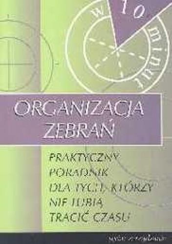 Okładka książki Organizacja zebrań. Praktyczny poradnik dla tych, którzy nie