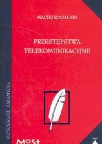 Okładka książki Przestępstwa telekomunikacyjne /Monografie zakamycza