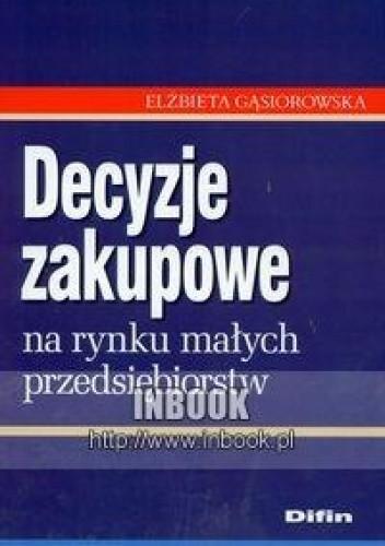 Okładka książki Decyzje zakupowe na rynku małych przedsiębiorstw