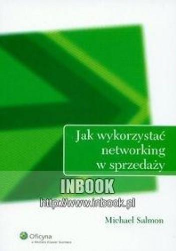 Okładka książki Jak wykorzystać networking w sprzedaży - Salmon Michael