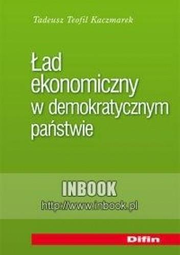 Okładka książki Ład ekonomiczny w demokratycznym państwie