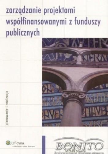 Okładka książki zarządzanie projektami współfinansowanymi z funduszy publicznych