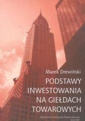 Okładka książki Podstawy inwestowania na giełdach towarowych