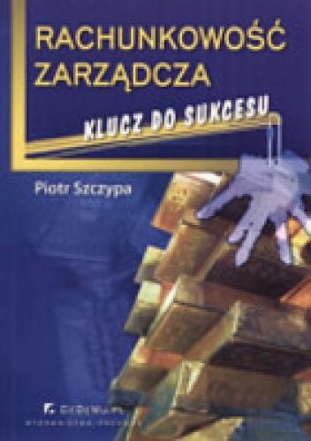 Okładka książki Rachunkowość zarządcza. Klucz do sukcesu