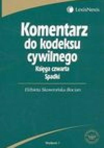 Okładka książki Komentarz do Kodeksu cywilnego księga czwarta spadki