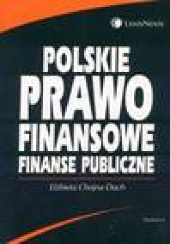 Okładka książki Polskie prawo finansowe Finanse publiczne