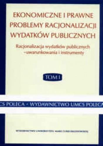 Okładka książki Ekonomiczne i prawne problemy racjonalizacji wydatków publicznych t. I -II