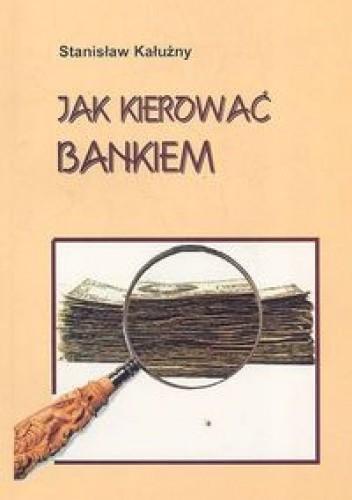 Okładka książki Jak kierować bankiem