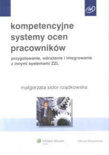 Okładka książki Kompetencyjne systemy ocen pracowników. Przygotowanie, wdrażanie i integrowanie z innymi systemami zzL