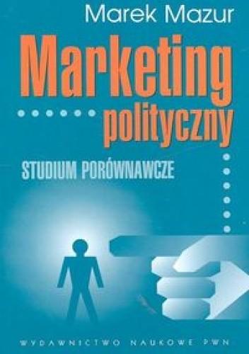 Okładka książki Marketing polityczny Studium porównawcze