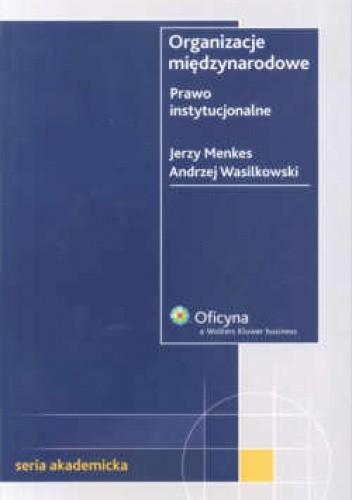 Okładka książki Organizacje międzynarodowe Prawo instytucjonalne