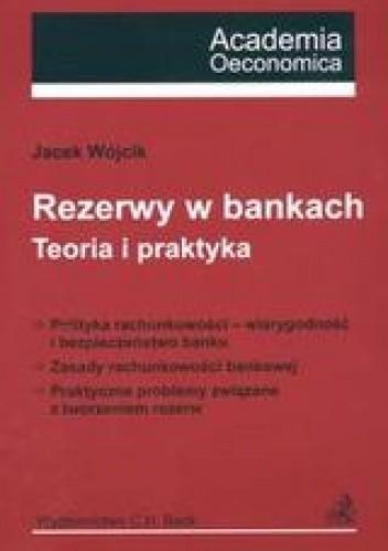 Okładka książki Rezerwy w bankach Teoria i praktyka