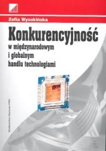 Okładka książki Konkurencyjność w międzynarodowym i globalnym handlu technol