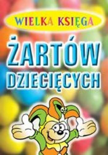 Okładka książki Wielka księga żartów dziecięcych