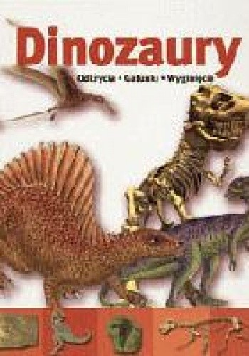 Okładka książki Dinozaury. Odkrycia, gatunki, wyginięcia