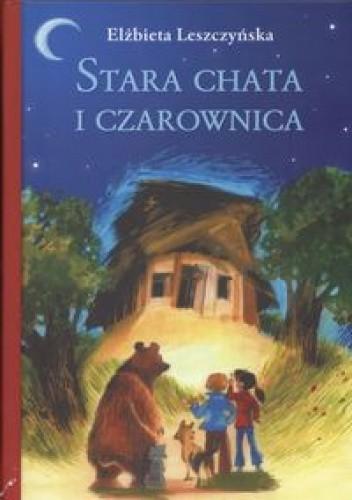 Okładka książki Stara chata i czarownica