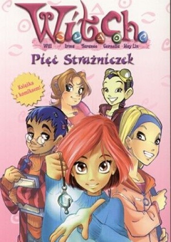 Okładka książki W.I.T.C.H. Pięć Strażniczek