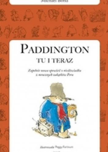 Okładka książki Paddington tu i teraz