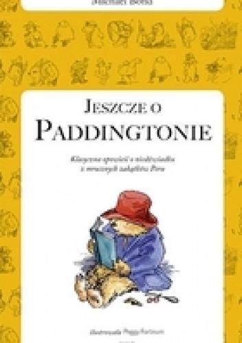 Okładka książki Jeszcze o Paddingtonie