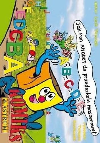 Okładka książki Jak pan alfabet do przedszkola maszerował /Komiks