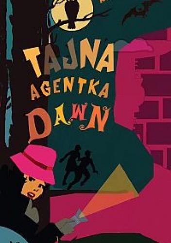 Okładka książki Tajna agentka Dawn