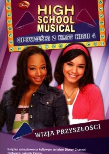 Okładka książki High School Musical. Wizja przyszłości.