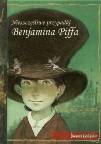 Okładka książki Nieszczęśliwe przypadki Benjamina Piffa. Fabryka życzeń