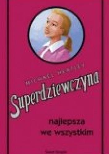Okładka książki Superdziewczyna najlepsza we wszystkim