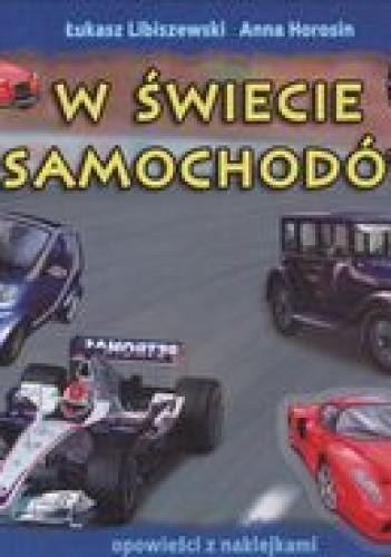 Okładka książki W świecie samochodów /Opowieści z naklejkami