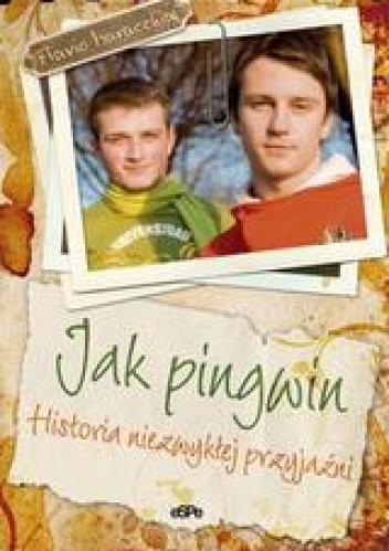 Okładka książki Jak pingwin /Historia niezwykłej przyjaźni
