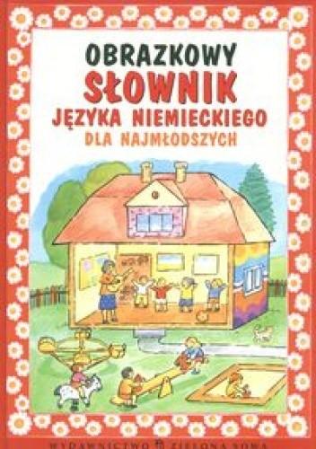 Okładka książki Obrazkowy słownik języka angielskiego dla najmłodszych
