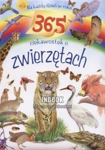 Okładka książki 365 ciekawostek o zwierzętach : na każdy dzień w roku