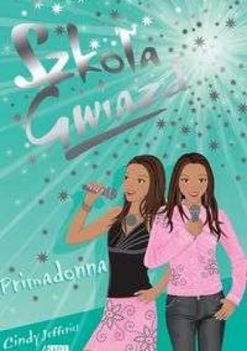 Okładka książki Szkoła Gwiazd: Primadonna