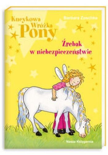 Okładka książki Kucykowa wróżka Pony. Źrebak w niebezpieczeństwie