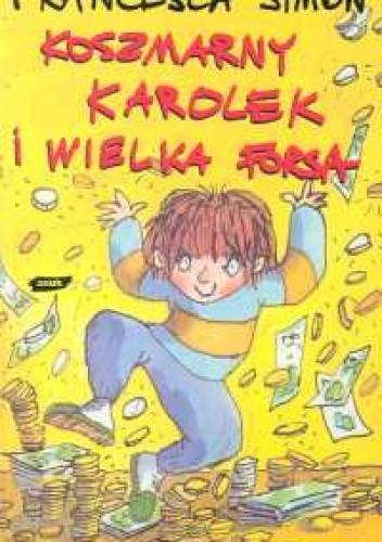 Okładka książki Koszmarny Karolek i wielka forsa