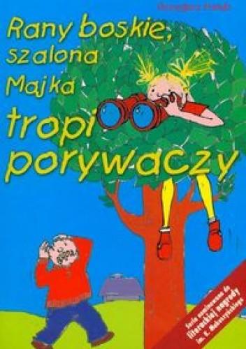 Okładka książki Rany boskie Majka tropi porywaczy - Hołub Grzegorz