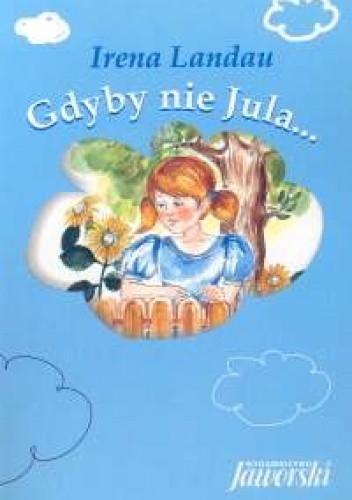 Okładka książki Gdyby nie Jula...