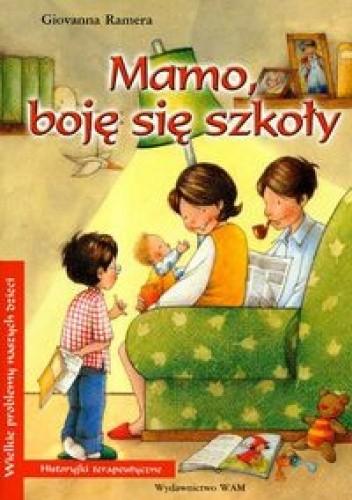 Okładka książki Mamo, boję się szkoły
