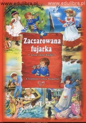 Okładka książki zaczarowana fujarka oraz inne bajki
