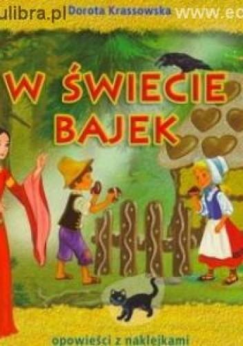 Okładka książki W śWIECIE BAJEK