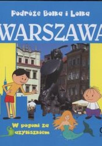 Okładka książki Podróże Bolka i Lolka Warszawa W pogoni za bazyliszkiem /Bolek i lolek