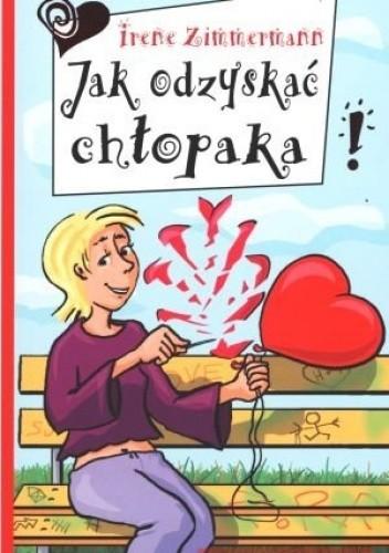 Okładka książki Jak odzyskać chłopaka!