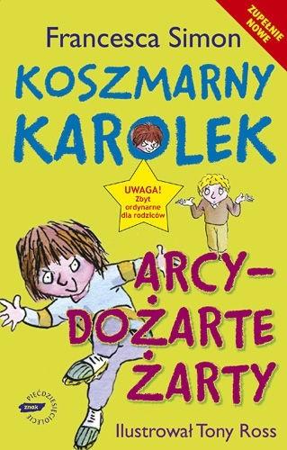Okładka książki Koszmarny Karolek. Arcydożarte żarty