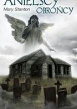 Anielscy obrońcy - Mary Stanton