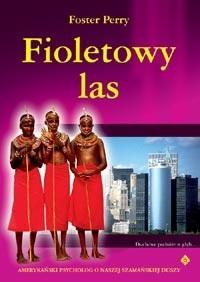 Okładka książki Fioletowy las. Duchowe podróże w głąb...