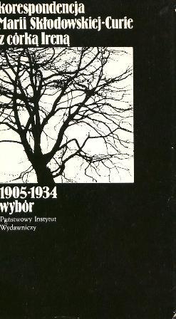 Okładka książki Korespondencja Marii Skłodowskiej-Curie z córką Ireną: 1905-1934: wybór