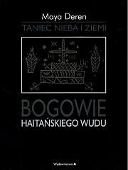Okładka książki Taniec nieba i ziemi. Bogowie haitańskiego wudu